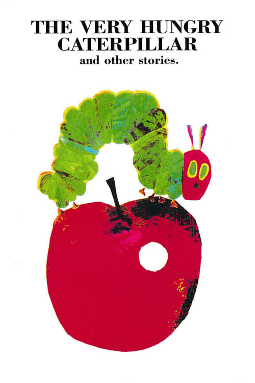 The Very Hungry Caterpillar and Other Stories