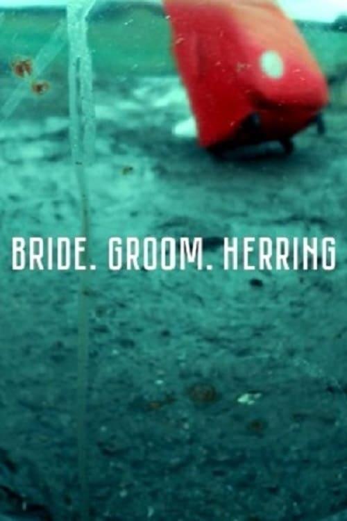 Bride. Groom. Herring