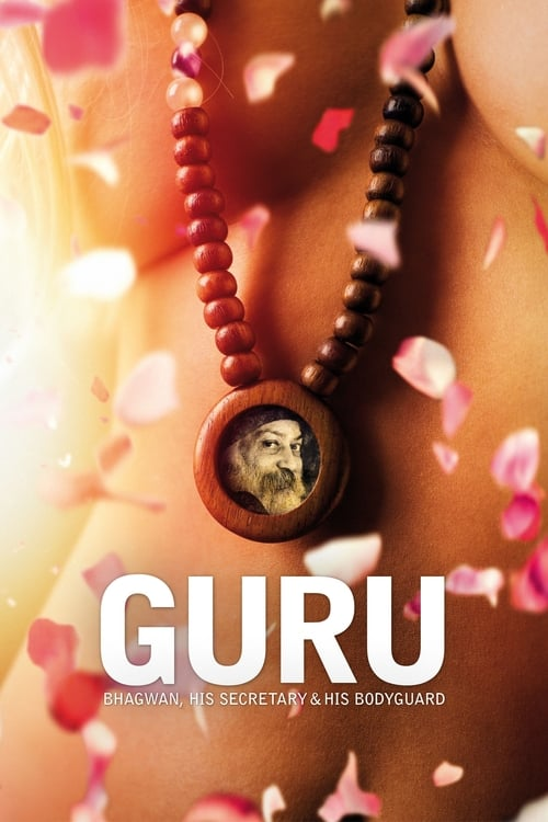Guru: Bhagwan, His Secretary & His Bodyguard (2010)