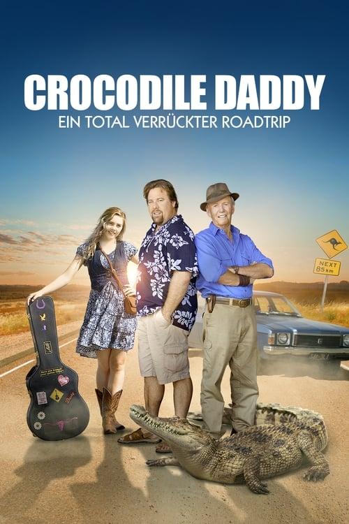 Crocodile Daddy - Ein total verrückter Roadtrip