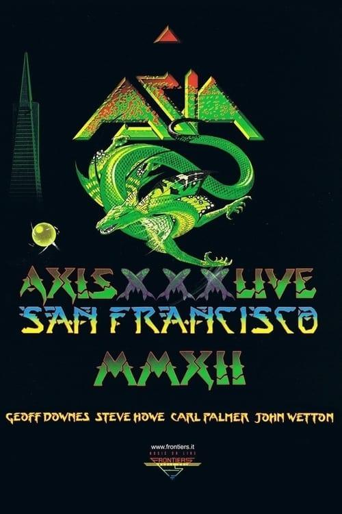 Asia: Axis XXX - Live San Francisco MMXII