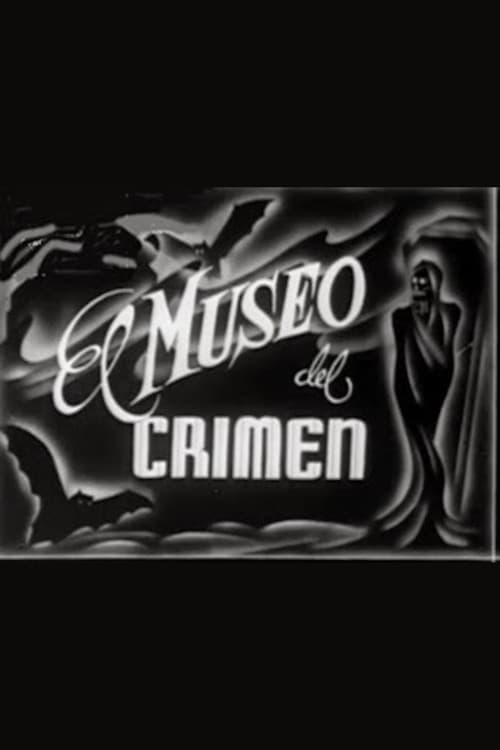 Mira El museo del crimen En Buena Calidad Hd 1080p