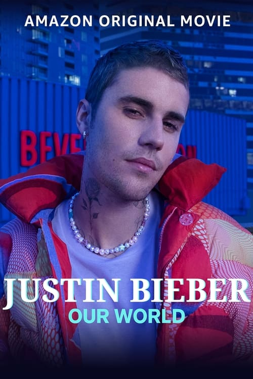 Justin Bieber: Our World (2021) Poster