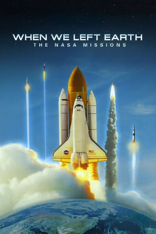 When We Left Earth: The NASA Missions (2008)