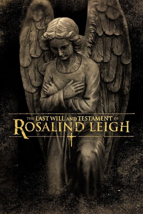 The Last Will and Testament of Rosalind Leigh (2012)