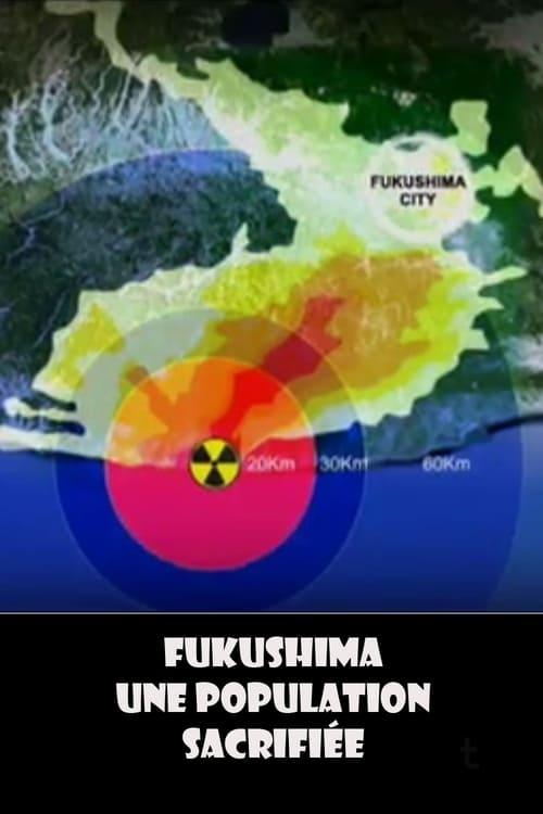 Fukushima, une population sacrifiée (2012)
