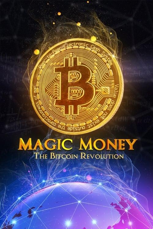 Magic Money: The Bitcoin Revolution