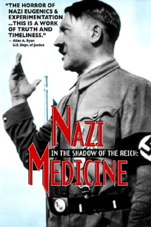 In the Shadow of the Reich: Nazi Medicine (1997) Poster