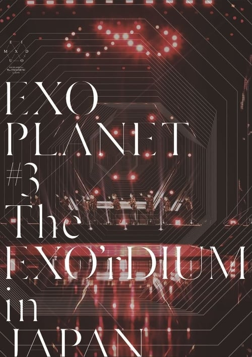 Filme EXO Planet #3 The EXO'rDIUM in Japan Com Legendas On-Line