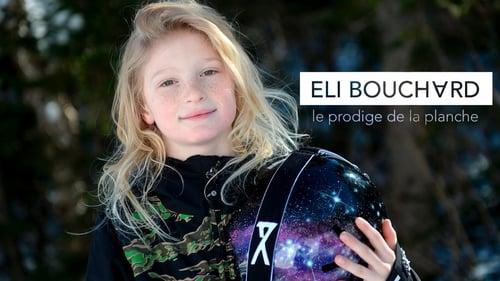 Eli Bouchard : le prodige de la planche