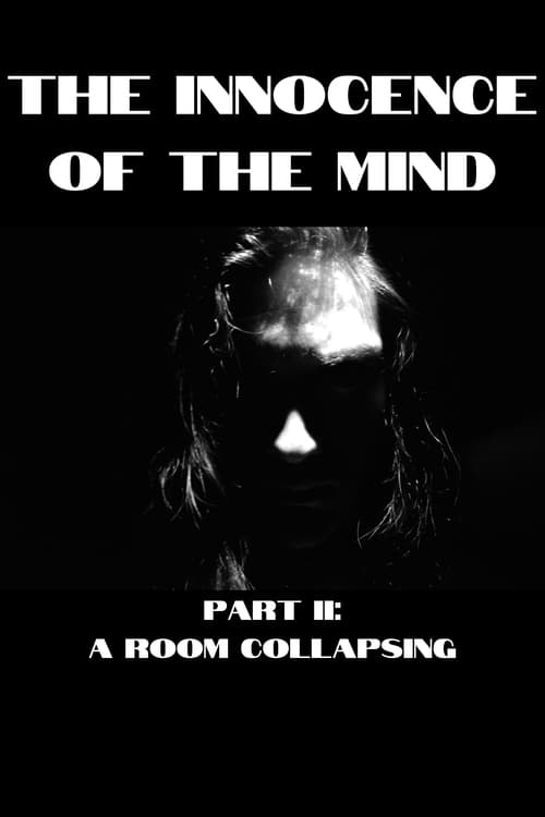 The Innocence of the Mind II: A Room Collapsing Streaming Free Films to Watch Online including Series Trailers and Series Clips