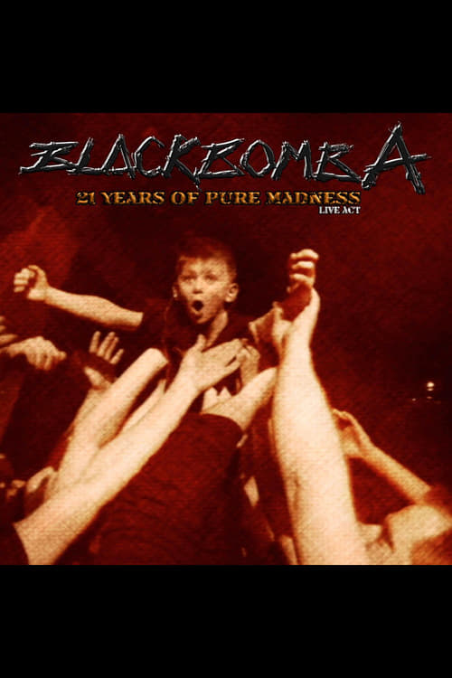 Regardez $ Black Bomb Ä: 21 years of pure madness live act Film en Streaming Youwatch