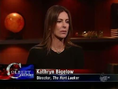 The Colbert Report: Season 5 – Episod Kathryn Bigelow