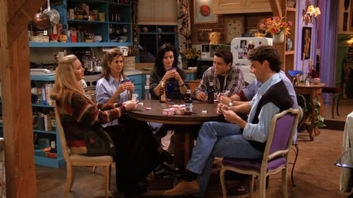 friends - Season 1 - Episode 18: The One with All the Poker