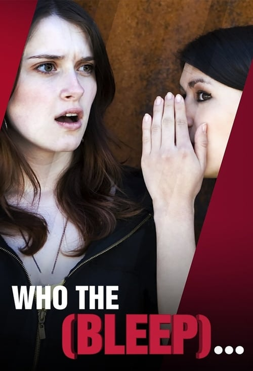 Who the (Bleep)...
