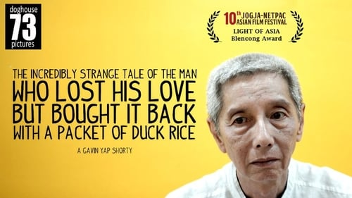 Ver pelicula The Incredibly Strange Tale of The Man Who Lost His Love But Bought It Back With A Packet of Duck Rice Online