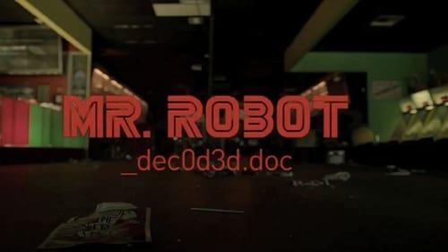 Mr. Robot - Season 0: Specials - Episode 1: Mr. Robot_dec0d3d.doc