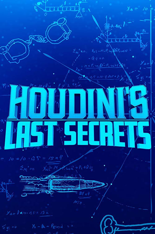 Houdini's Last Secrets (2019)