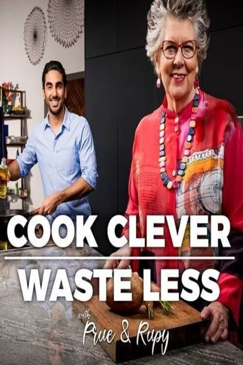 Cook Clever, Waste Less with Prue & Rupy