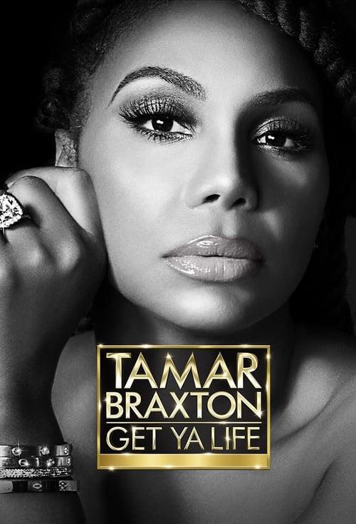 Tamar Braxton: Get Ya Life! Poster
