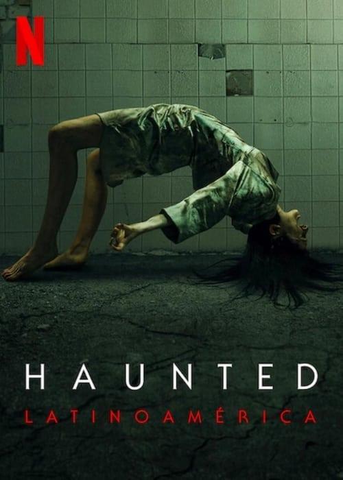 Haunted: Latin America (2021)