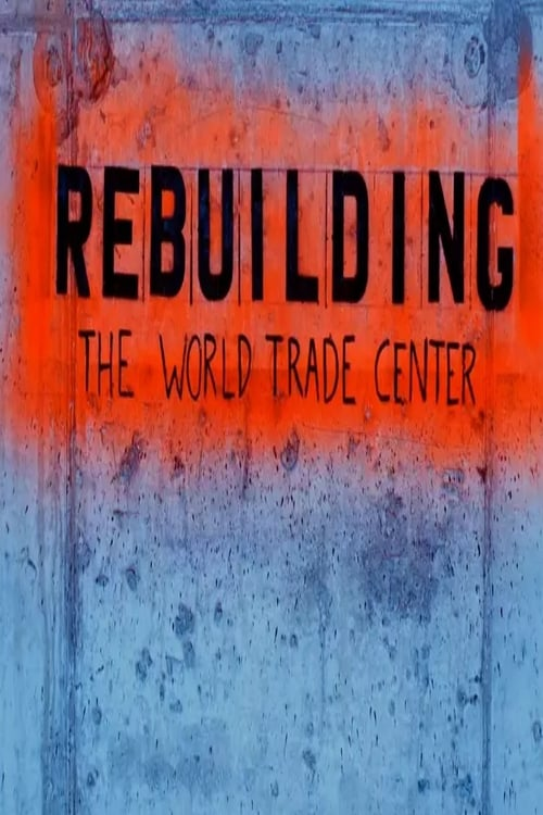 Largescale poster for Rebuilding the World Trade Center