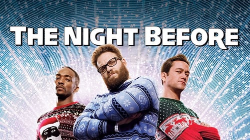 The Night Before - Their past, present and future. All in one night. - Azwaad Movie Database
