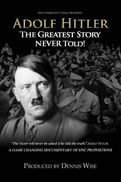 Assistir Adolf Hitler: The Greatest Story Never Told Online