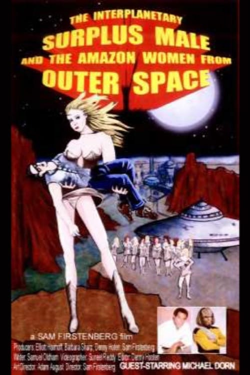 The Interplanetary Surplus Male and Amazon Women of Outer Space (2003)
