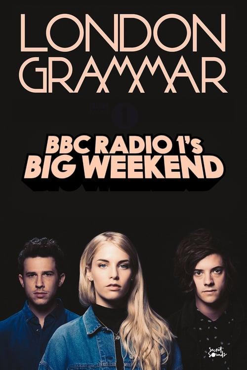 London Grammar Live Concert At BBC Radio 1 Big Weekend 2017 (2017)
