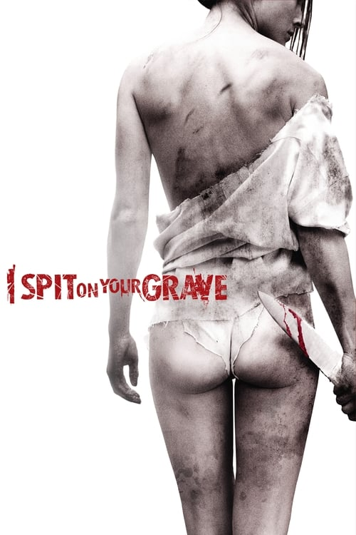 The poster of I Spit on Your Grave