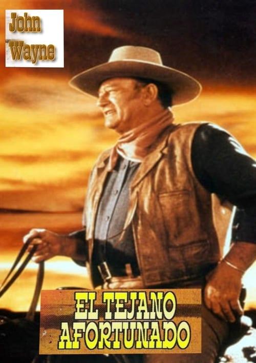 Película El tejano afortunado En Buena Calidad Hd 1080p