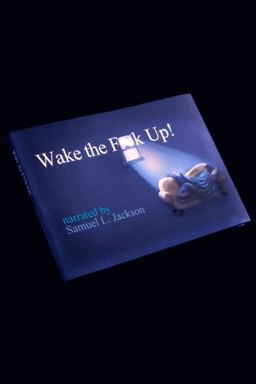 Wake the Fuck Up (2012)