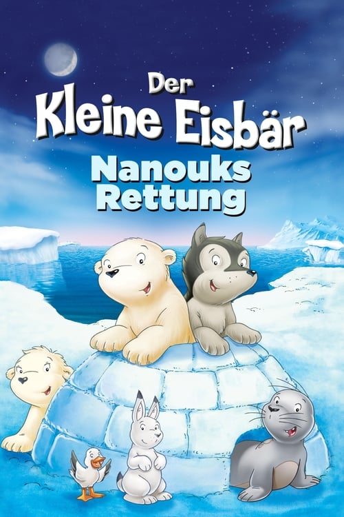 The Little Polar Bear: Nanouk's Rescue