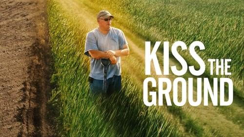 Kiss the Ground – Φίλα το Χώμα