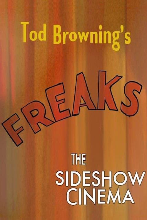 Tod Browning's 'Freaks': The Sideshow Cinema (2004)