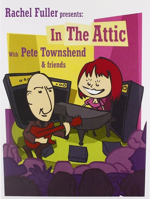 Rachel Fuller presents: In the Attic with Pete Townshend & Friends poster