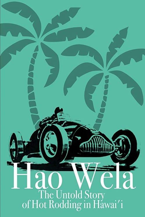 Film Hao Wela: The Untold Story of Hot Rodding in Hawai'i Complètement Gratuit
