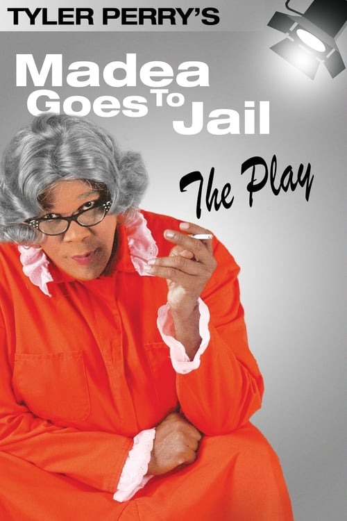 Madea Goes to Jail (The Play)