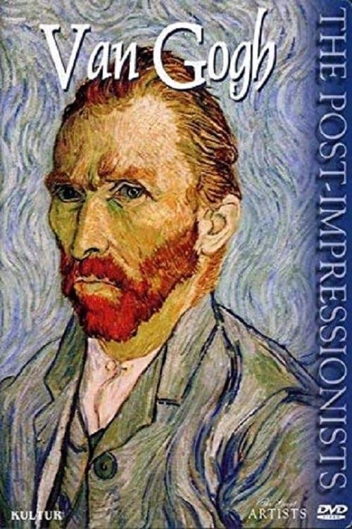 The Post-Impressionists: Van Gogh (2000)