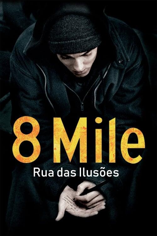 Assistir 8 Mile: Rua das Ilusões - HD 720p Dublado Online Grátis HD