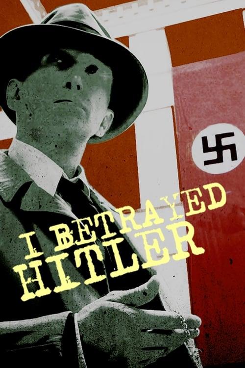 I Betrayed Hitler (2016)