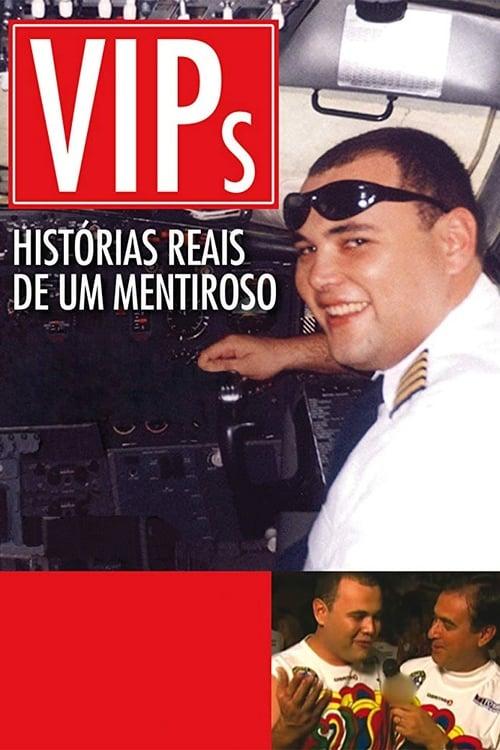 VIPs: Histórias Reais De Um Mentiroso 2010