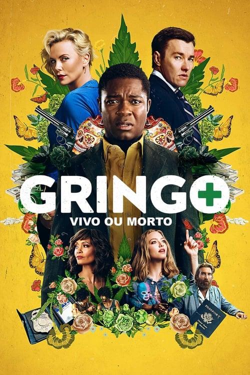 Assistir Filme Gringo - Vivo ou Morto Em Boa Qualidade Hd 1080p