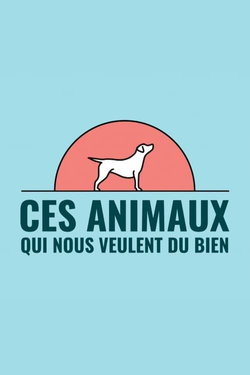 Ces animaux qui nous veulent du bien