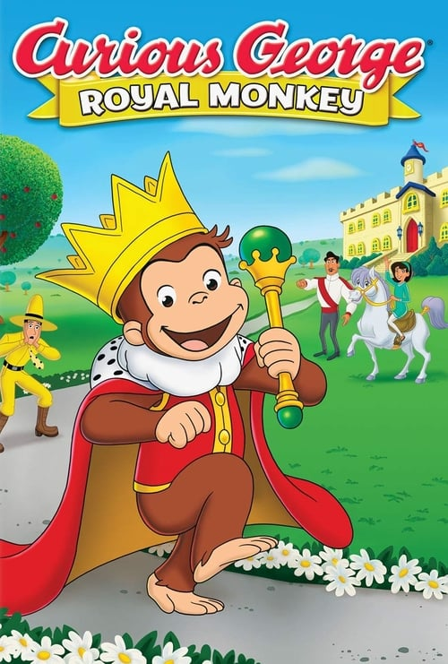 Curious George: Royal Monkey Poster
