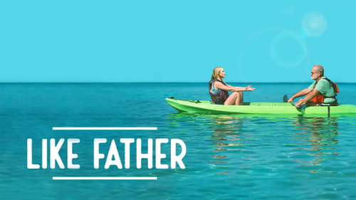 Like Father - There are some journeys you can't take alone. - Azwaad Movie Database
