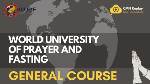 World University of Prayer and Fasting : General course
