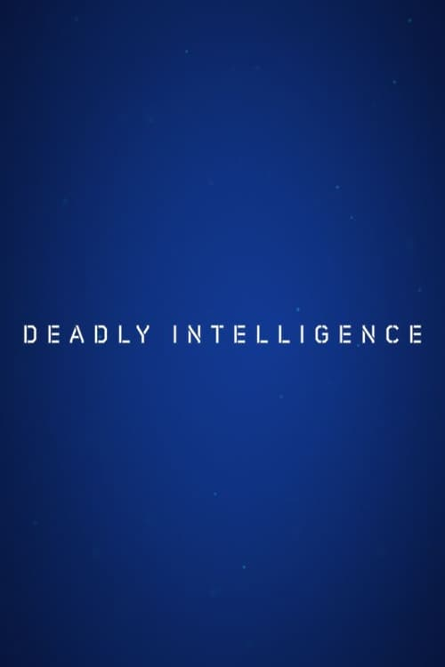 Deadly Intelligence (2018)