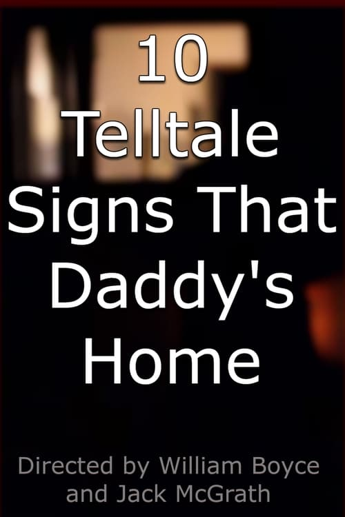 Película 10 Telltale Signs That Daddy's Home Completamente Gratis
